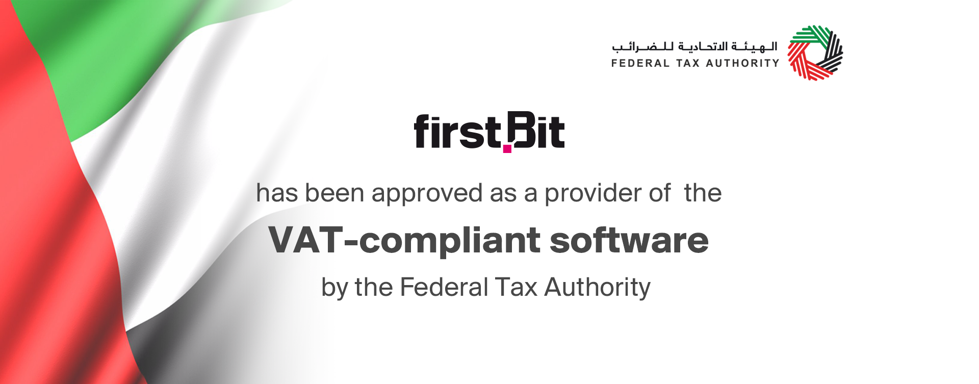 First Bit Has Renewed the UAE Federal Tax Authority (FTA) Accreditation